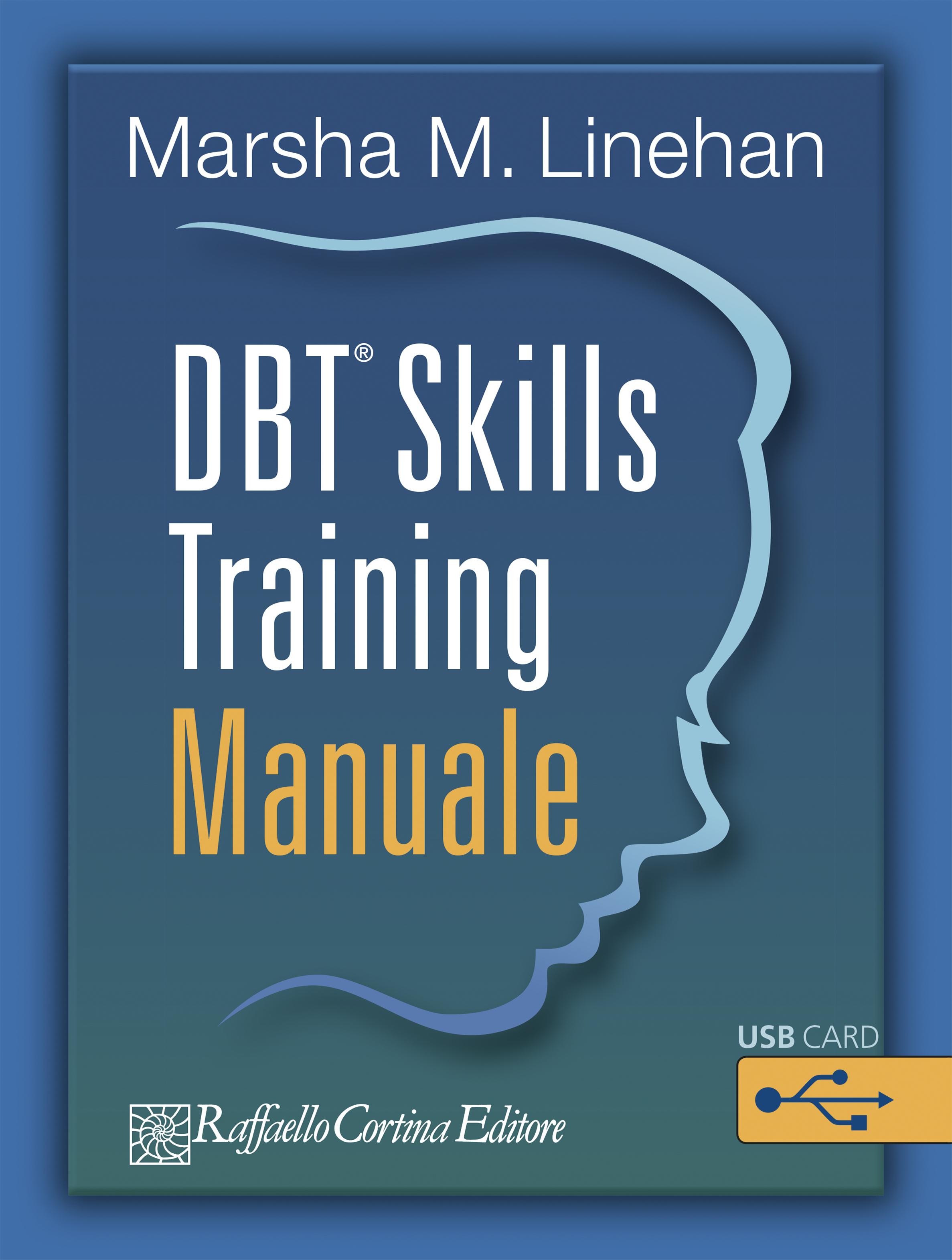 Marsha M. Linehan DBT® Skills training